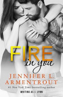 Download Fire in You Book
