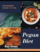 The Beginner's Guide to the Pegan Diet