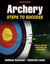 Archery 4th Edition: Steps to Success