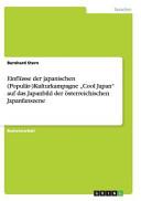 Einfl  sse der japanischen  Popul  r  Kulturkampagne  Cool Japan  auf das Japanbild der   sterreichischen Japanfanszene PDF