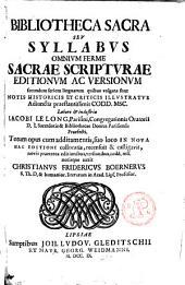Bibliotheca sacra seu syllabus omnium ferme sacrae scripturae editionum ac versionum secundum seriem linguarum quibus vulgatae sunt notis historicis et criticis illustratus adjunctis praestantissimis...