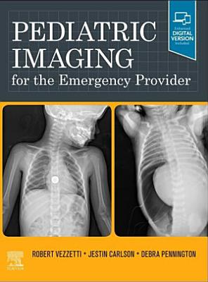 Pediatric Imaging for the Emergency Provider E-Book