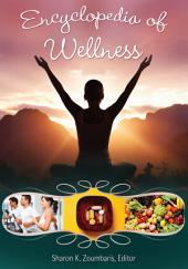 Encyclopedia of Wellness: From Açaí Berry to Yo-Yo Dieting [3 volumes]: From Açaí Berry to Yo-Yo Dieting