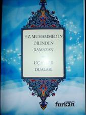 Hz.Muhammed'inﷺ Dilinden Ramazan ve 3 Aylar Duaları: İsminden de belli olduğu gibi ülkemizdeki samimi kardeşlerimizin üç aylara ve ramazana olan hassasiyetleri sebebiyle düzenlediğim güzel bir dua kitabı.