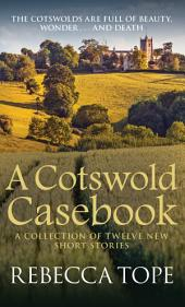 A Cotswold Casebook: The Cotswold Mysteries