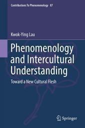 Phenomenology and Intercultural Understanding: Toward a New Cultural Flesh