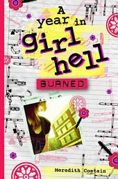 A Year in Girl Hell: Burned
