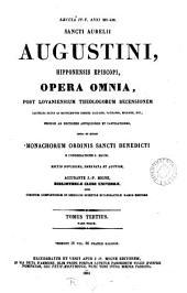 Sancti Aurelii Augustini, Hipponensis Episcopi, opera omnia: Volume 3