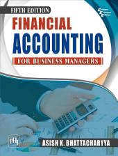 FINANCIAL ACCOUNTING FOR BUSINESS MANAGERS, Fifth Edition