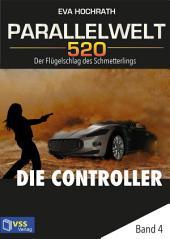 Parallelwelt 520 - Band 4 - Die Controller: Der Flügelschlag des Schmetterlings