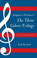 Zbigniew Preisner s Three Colors Trilogy  Blue  White  Red PDF