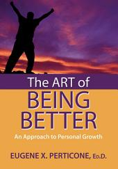 The Art of Being Better: An Approach to Personal Growth
