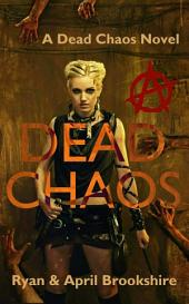 Dead Chaos: Volume 1