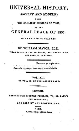 Universal History  ancient and modern  from the earliest records of time  to the general peace of 1801 PDF