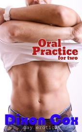 Oral Practice For Two: (Young 18+ student and older teacher gay erotica)