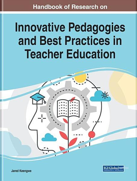 Handbook of Research on Innovative Pedagogies and Best Practices in Teacher Education PDF
