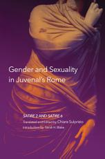 Gender and Sexuality in Juvenal s Rome PDF
