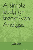 A Simple Study on Break Even Analysis PDF