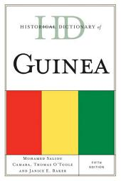 Historical Dictionary of Guinea: Edition 5