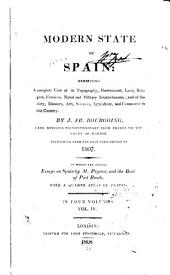 Modern State of Spain: Exhibiting a Complete View of Its Topography, Government, Laws, Religion, Finances, Naval and Military Establishments; and of Society, Manners, Arts, Sciences, Agriculture, and Commerce in that Country, Volume 4
