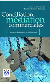 Conciliation et médiation commerciale: Domaines d'application et droit comparé