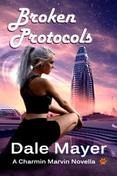Broken Protocols (Fantasy romantic comedy with pets and time travel): A Charmin Marvin Romantic Comedy series