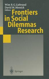 Frontiers in Social Dilemmas Research