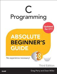 C Programming Absolute Beginner s Guide PDF