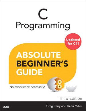 C Programming Absolute Beginner s Guide