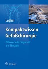 Kompaktwissen Gefäßchirurgie: Differenzierte Diagnostik und Therapie