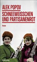 Schneewei  chen und Partisanenrot PDF