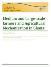 Medium and large-scale farmers and agricultural mechanization in Ghana: Survey results