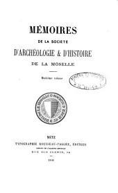 Mémoires de la Société d'Archéologie et d'Histoire de la Moselle: Volume 8