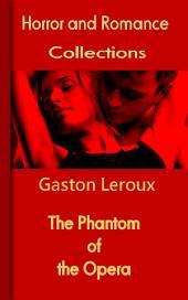 The Phantom of the Opera: Horror and Romance
