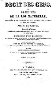 Le droit des gens: ou, Principes de la loi naturelle, appliquée à la conduite et aux affaires des nations et des souverains, Volume2