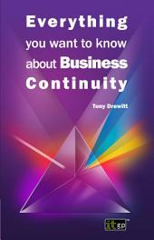 Everything you want to know about Business Continuity