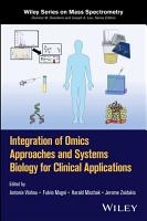 Integration of Omics Approaches and Systems Biology for Clinical Applications PDF