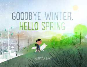 Goodbye Winter Hello Spring Book PDF