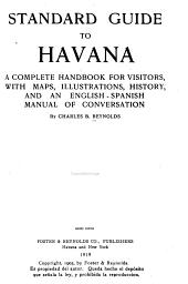 Standard Guide to Havana: A Complete Handbook for Visitors, with Maps, Illustrations, History and an English-Spanish Manual of Conversation