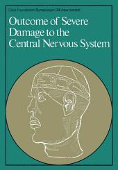 Outcome of Severe Damage to the Central Nervous System