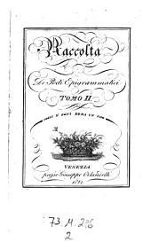 Raccolta de poeti epigrammatici (data in luce da Giuseppe Orlandelli).