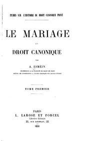 Le mariage en droit canonique: Volume1