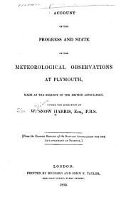 Account of the Progress & State of the Meteorological Observations at Plymouth: Made at the Request of the British Association, Under the Direction of W. Snow Harris...
