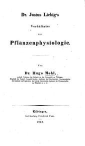 """Dr. J. Liebig's Verhältniss zur Pflanzenphysiologie [in his work, entitled: """"Die organische Chemie in ihrer Anwendung auf Agricultur und Physiologie""""]."""