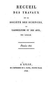 Recueil des travaux de la Société des sciences, de l'agriculture et des arts, de Lille