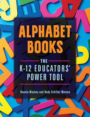 Alphabet Books  The K   12 Educators  Power Tool PDF