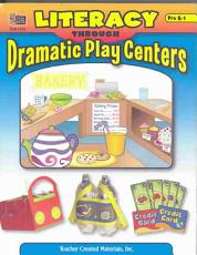 Literacy Through Dramatic Play Centers PDF