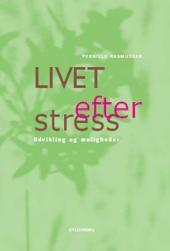 Livet efter stress: Udvikling og muligheder
