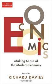 Economics: Making sense of the modern economy