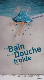 Le bain et la douche froide: Recueil de nouvelles